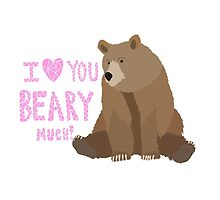 I Love You Beary Much! Cute Bear  by TurtlesSoup