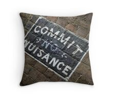 Commit no nuisance Throw Pillow