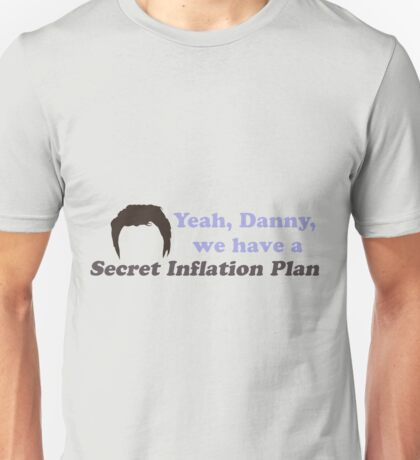 Josh Lyman quote | Yeah Danny we have a secret inflation plan Unisex T-Shirt