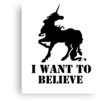 I believe in unicorns Canvas Print