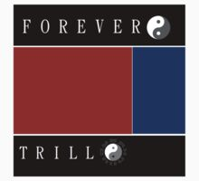 Forever Trill☯ Kids Clothes