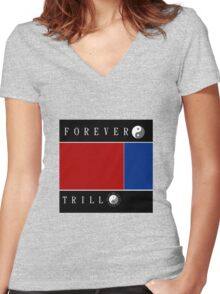 Forever Trill☯ Women's Fitted V-Neck T-Shirt