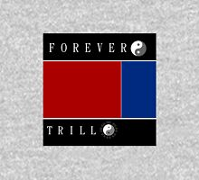 Forever Trill☯ Pullover