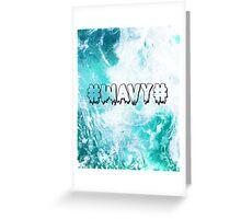 #WAVY# Greeting Card