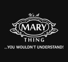 It's A Mary Thing.. You Wouldn't Understand! by omadesign