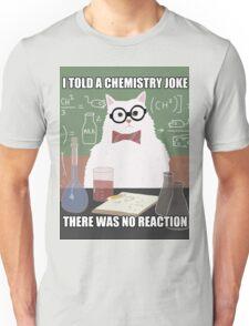 Chemistry Cat - Funny Meme - Internet Meme Unisex T-Shirt