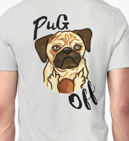 Pug Off Unisex T-Shirt