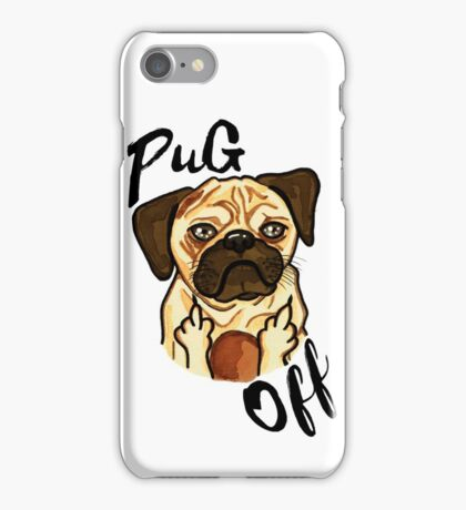 Pug Off iPhone Case/Skin