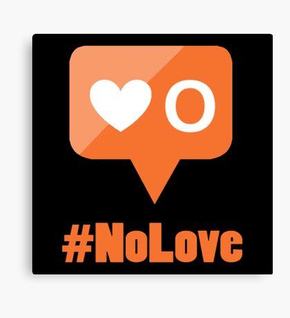 #NoLove Canvas Print