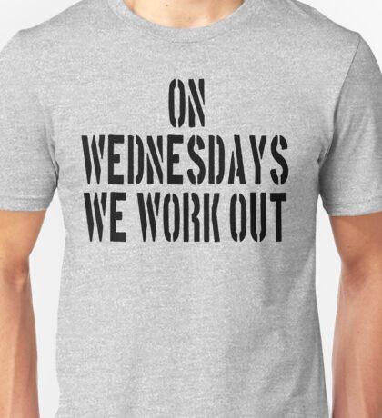 On Wednesdays We Work Out Unisex T-Shirt
