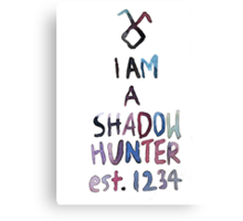 I am a shadowhunter (watercolor) Canvas Print