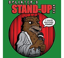 Splinter's Stand-Up Tour Photographic Print