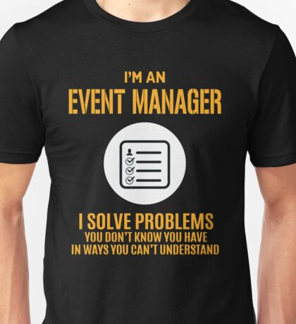 EVENT MANAGER I SOLVE PROBLEMS Unisex T-Shirt