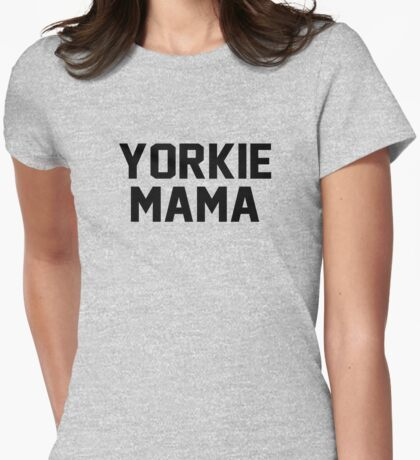 yorkie mama Womens Fitted T-Shirt