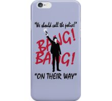 """We should call the police!""  iPhone Case/Skin"