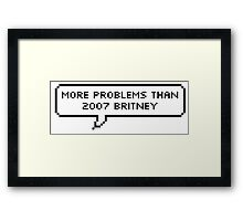 More Problems Than 2007 Britney  Framed Print