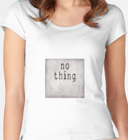 no thing Women's Fitted Scoop T-Shirt