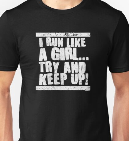 I Run Like A Girl Unisex T-Shirt