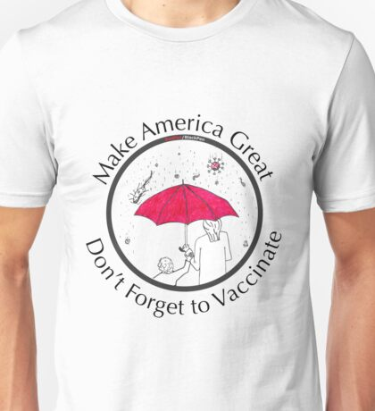 Make America Great, Don't Forget To Vaccinate! Unisex T-Shirt