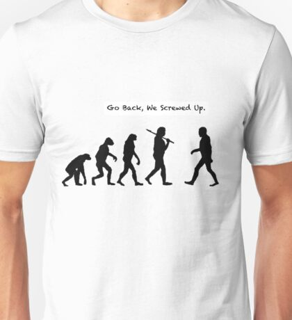 Go Back, We Screwed Up Unisex T-Shirt