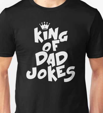 King of Dad Jokes Unisex T-Shirt