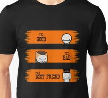 The Good, The Bad and The Bestfriend Unisex T-Shirt