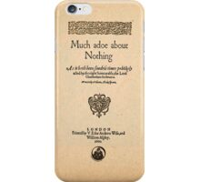 Shakespeare's Much Ado About Nothing Front Piece iPhone Case/Skin