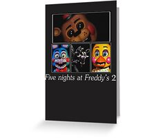 Five nights at Freddy's 2 Greeting Card