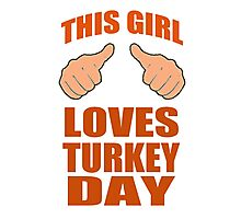 THIS GIRL LOVES TURKEY DAY Photographic Print