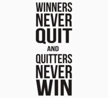 Winners never quit, quitters never win by MegaLawlz