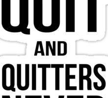 Winners never quit, quitters never win Sticker