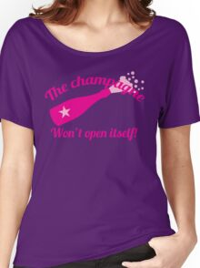 The Champagne won't open itself Women's Relaxed Fit T-Shirt