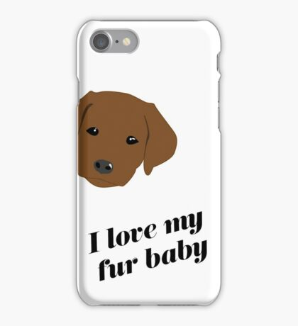 I love my fur baby (chocolate lab) iPhone Case/Skin