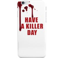 Have a Killer Day/ Dexter iPhone Case/Skin