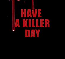 Have a Killer Day/ Dexter on black  by ArabicTshirts