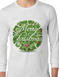 Holly Leaves Circle and Merry Christmas Calligraphic Text Long Sleeve T-Shirt