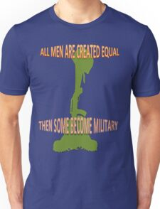 Some Become Military Unisex T-Shirt