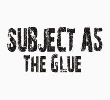 Subject A5: The Glue Kids Tee