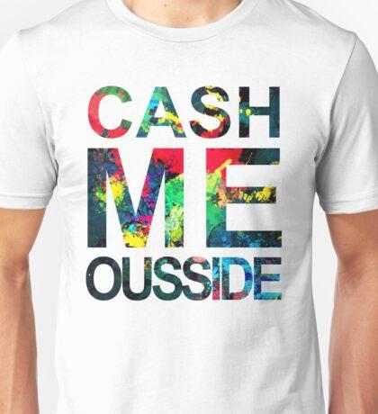 Cash Me Ousside Unisex T-Shirt