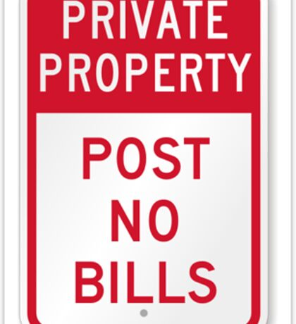 private property - post no bills  Sticker