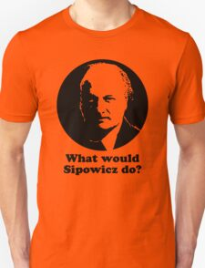 What Would Sipowcz Do? T-Shirt