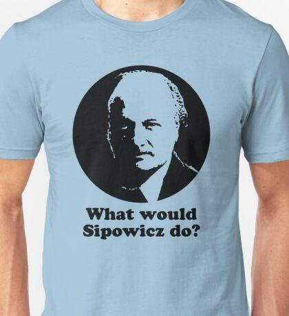What Would Sipowcz Do? Unisex T-Shirt