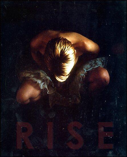 rise by Juilee  Pryor