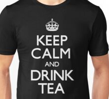 Drink Tea - Keep Calm and Carry On Unisex T-Shirt