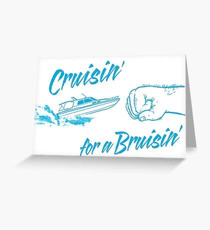 Cruisin' for a Bruisin' Greeting Card