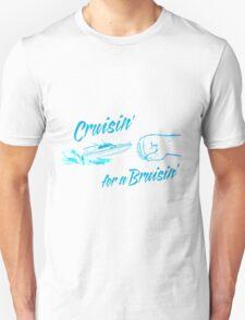 Cruisin' for a Bruisin' Unisex T-Shirt