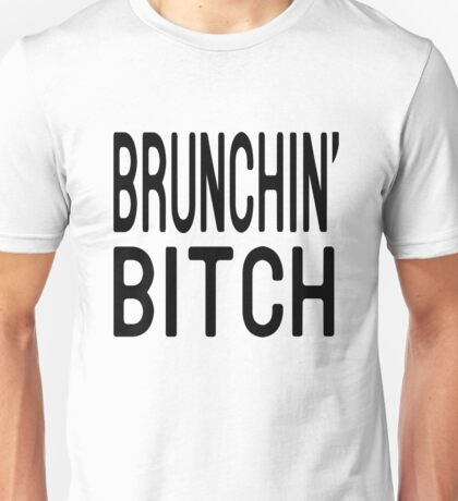Brunching Bitch T Shirt Unisex T-Shirt