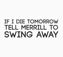 Tell Merrill to Swing Away Kids Clothes