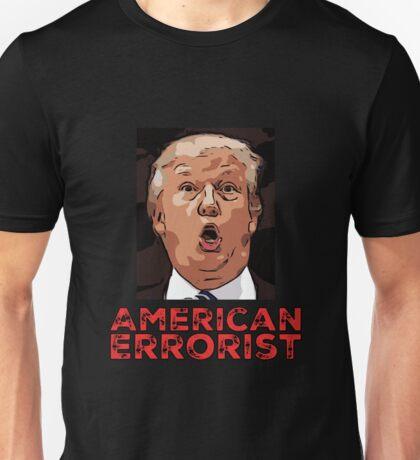 President Trump - American Errorist Unisex T-Shirt