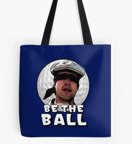 Be the Ball- caddyshack Tote Bag